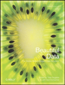 Beautiful Data : The Stories Behind Elegant Data Solutions, Paperback Book