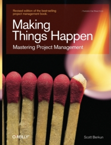Making Things Happen : Mastering Project Management, Paperback Book