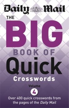 The Daily Mail Big Book of Quick Crosswords 4, Paperback Book
