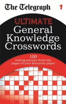 The Telegraph: Ultimate General Knowledge Crosswords 1, Paperback Book