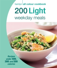 200 Light Weekday Meals : Hamlyn All Colour Cookbook, Paperback Book