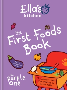Ella's Kitchen: The First Foods Book : The Purple One, Hardback Book