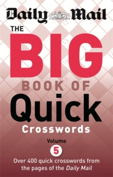 Daily Mail The Big Book of Quick Crosswords Volume 5, Paperback Book