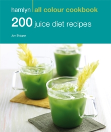 200 Juice Diet Recipes: Hamlyn All Colour Cookbook, Paperback Book