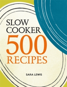 Slow Cooker: 500 Recipes, Paperback Book