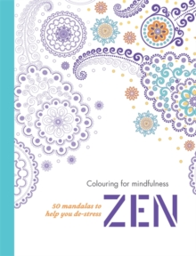 Zen : 50 Mandalas to Help You De-Stress, Paperback Book