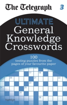The Telegraph: Ultimate General Knowledge Crosswords 3, Paperback Book