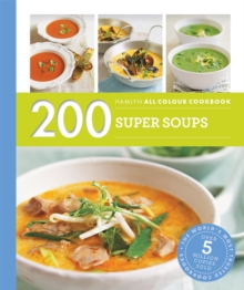 200 Super Soups: Hamlyn All Colour Cookbook, Paperback Book