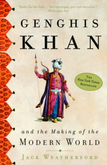 Genghis Khan : And the Making of the Modern World, Paperback Book