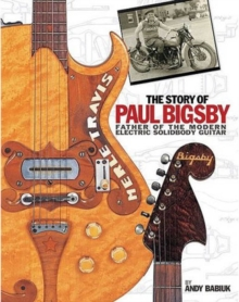 Andy Babiuk : The Story of Paul Bigsby, Paperback Book