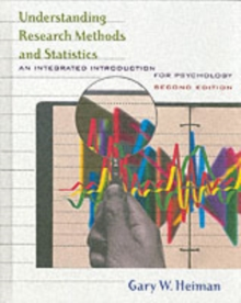 Understanding Research Methods and Statistics : An Integrated Introduction for Psychology, Hardback Book