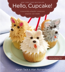 Hello, Cupcake! : Irresistibly Playful Creations Anyone Can Make, Paperback Book
