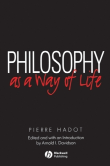 Philosophy as a Way of Life - Spiritual Exercises From Socrates to Foucault, Paperback Book