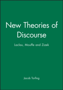 New Theories of Discourse : Laclau, Mouffe and Zizek, Paperback Book