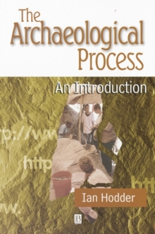 The Archaeological Process : An Introduction, Paperback Book