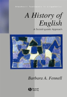 A History of English : A Sociolinguistic Approach, Paperback Book