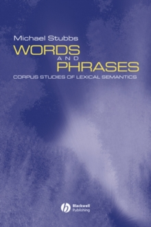 Words and Phrases : Corpus Studies of Lexical Semantics, Paperback Book
