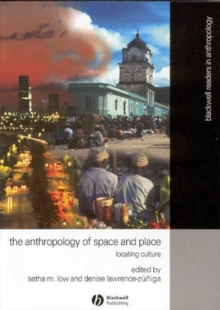 The Anthropology of Space and Place : Locating Culture, Paperback Book