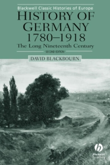 History of Germany, 1780-1918 : The Long Nineteenth Century, Paperback Book