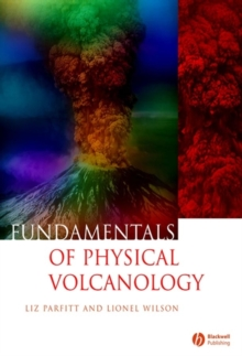 Fundamentals of Physical Volcanology, Paperback Book