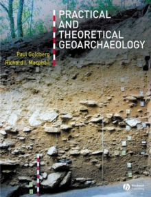 Practical and Theoretical Geoarchaeology, Paperback Book