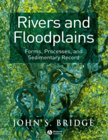 Rivers and Floodplains : Forms, Processes and Sedimentary Record, Paperback Book