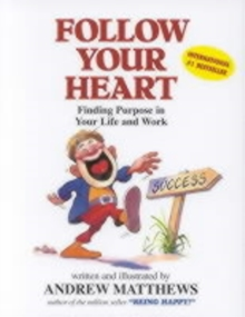 Follow Your Heart : Finding a Purpose in Your Life and Work, Paperback Book