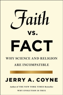 Faith versus Fact : Why Science and Religion are Incompatible, Hardback Book