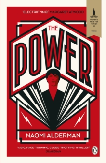 The Power : WINNER OF THE 2017 BAILEYS WOMEN'S PRIZE FOR FICTION, Paperback Book