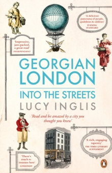Georgian London : Into the Streets, Paperback Book