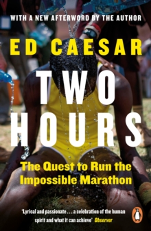 Two Hours : The Quest to Run the Impossible Marathon, Paperback Book