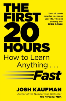 The First 20 Hours : How to Learn Anything ... Fast, Paperback Book