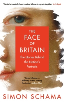 The Face of Britain : The Stories Behind the Nation's Portraits, Paperback Book