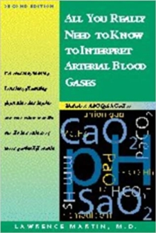 All You Really Need to Know to Interpret Arterial Blood Gases, Paperback Book