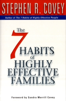 The 7 Habits of Highly Effective Families : Building a Beautiful Family Culture in a Turbulent World, Paperback Book