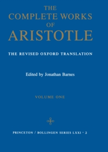 Complete Works of Aristotle, Volume 1 : The Revised Oxford Translation, Hardback Book