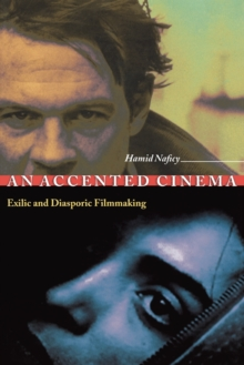An Accented Cinema : Exilic and Diasporic Filmmaking, Paperback Book