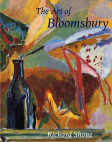 The Art of Bloomsbury : Roger Fry, Vanessa Bell, and Duncan Grant, Paperback Book