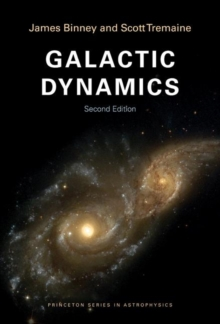 Galactic Dynamics : Second Edition, Paperback Book