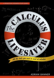 The Calculus Lifesaver : All the Tools You Need to Excel at Calculus, Paperback Book