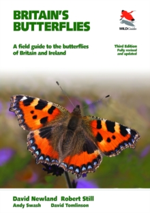 Britain's Butterflies : A Field Guide to the Butterflies of Britain and Ireland, Fully Revised and Updated Third Edition, Paperback Book