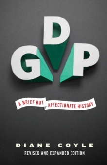 GDP : A Brief but Affectionate History, Paperback Book