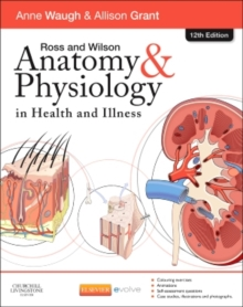 Ross and Wilson Anatomy and Physiology in Health and Illness, Paperback Book