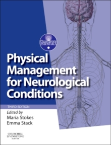 Physical Management for Neurological Conditions : [Formerly Physical Management in Neurological Rehabilitation], Paperback Book