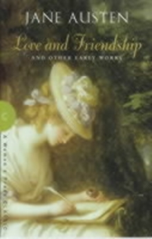 Love and Friendship : and Other Early Works, Paperback Book