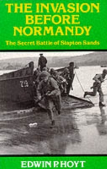 Invasion Before Normandy : Secret Battle of Slapton Sands, Paperback Book