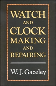 Watch and Clock Making and Repairing, Hardback Book