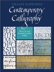 Contemporary Calligraphy : How to Use Formal Scripts Today, Hardback Book