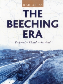 Rail Atlas: the Beeching Era, Hardback Book