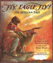 Fly, Eagle, Fly! : An African Tale, Paperback Book